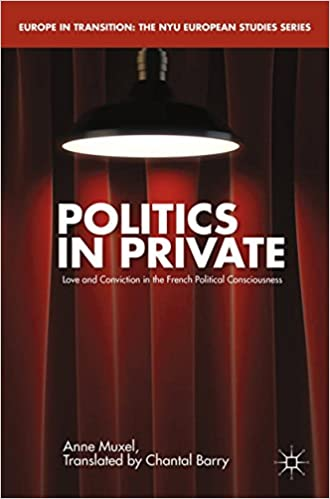 Politics in Private: Love and Convictions in the French Political Consciousness