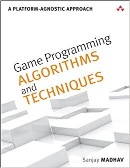 GO Downloads Game Programming Algorithms and Techniques: A Platform-Agnostic Approach (Game Design) by Sanjay Madhav