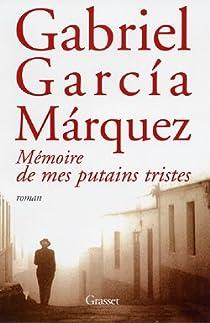 Mémoire de mes putains tristes par Garcia Marquez