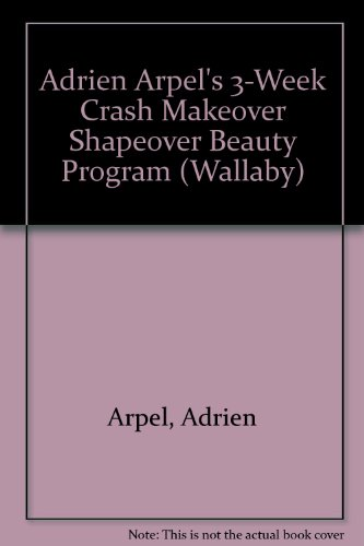Adrien Arpel's 3-Week Crash Makeover Shapeover Beauty Program (Wallaby)
