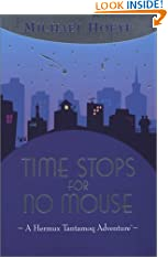 Time Stops for No Mouse (Hermux Tantamoq Adventures) (Paperback)