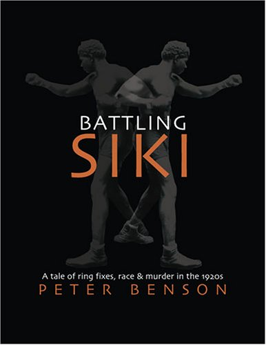 Search : Battling Siki: A Tale of Ring Fixes, Race, and Murder in the 1920s