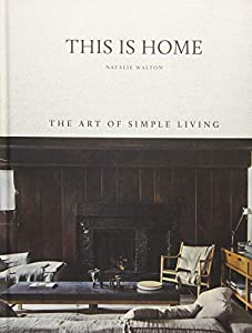 picture of This is Home: The Art of Simple Living