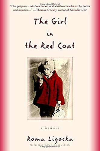 The Girl in the Red Coat: A Memoir: Roma Ligocka Iris Von