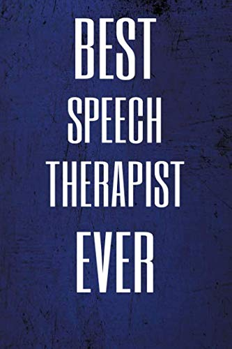 Best Speech Therapist Ever: Blue Journal Notebook