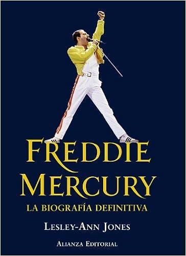 Freddie Mercury: La Biografía Definitiva (libros Singulares (ls)) por Alejandro Pradera Gratis