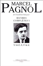 Oeuvres complètes I : Théâtre