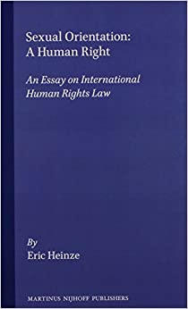 sexual orientation a human right an essay on international human  sexual orientation a human right an essay on international human rights law