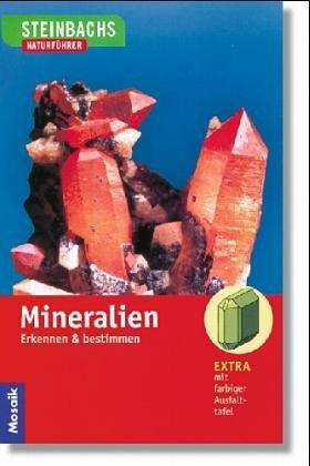 Mineralien: Erleben, Erkennen, Bestimmen