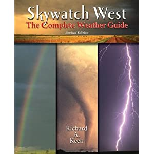 Skywatch: The Western Weather Guide Richard A. Keen
