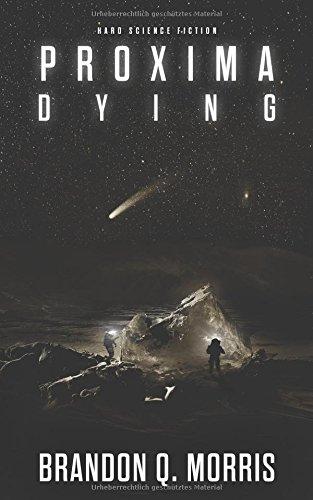 Proxima Dying  [Morris, Brandon Q.] (Tapa Blanda)