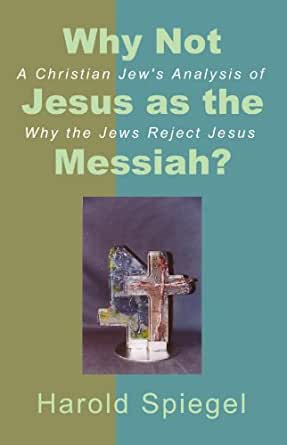 Why not jesus as the messiah a christian jew 39 s analysis for Spiegel jesus