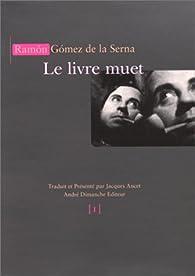 Le livre muet: (secrets) par Ràmon Gómez de la Serna