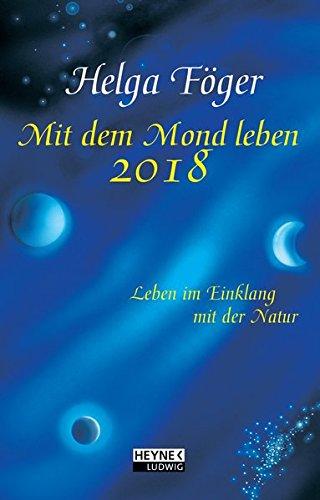 Mit dem Mond leben 2018: Taschenkalender Kalender – 29. Mai 2017 Helga Föger Ludwig bei Heyne 3453237641 Ratgeber / Sonstiges