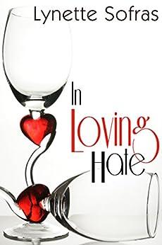 In Loving Hate by [Sofras, Lynette]