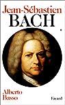 Jean-Sébastien Bach, tome 1 : 1685-1723 par Basso