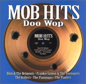 Mob Hits:  Doo Wop by Medalist