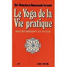 Le yoga de la vie pratique