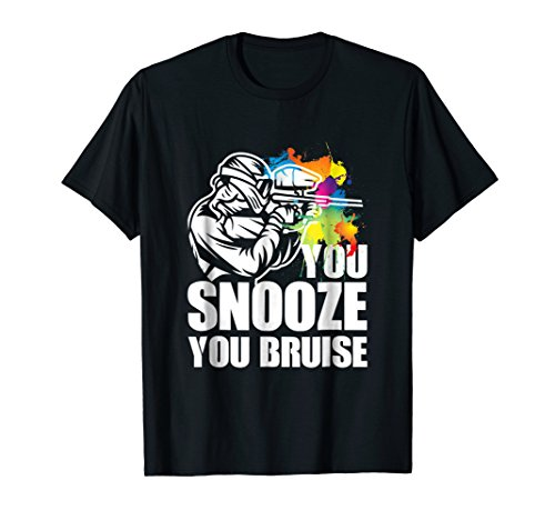 Funny Paintball Shirt - You Snooze You Bruise