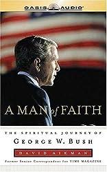 Man of Faith: The Spiritual Journey of George W. Bush