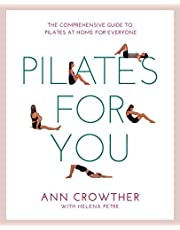 Pilates for You: The Comprehensive Guide To Pilates At Home For Everyone (Healthy Living) by Ann Crowther (2015-12-15)