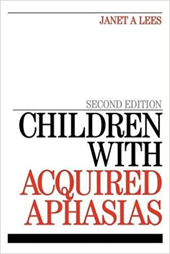 Book Children with Acquired Aphasia by Janet A Lees (2008-07-14)