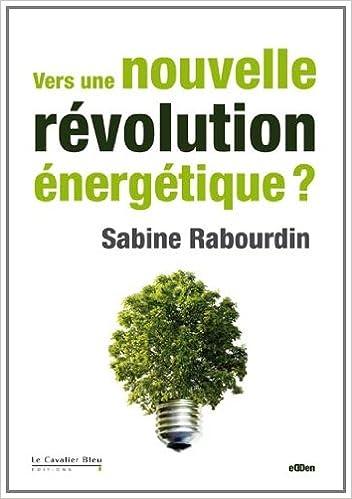 Lire un Vers une nouvelle révolution énergétique ? pdf