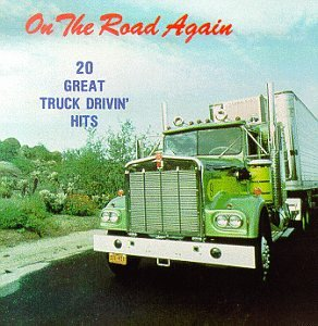 On the Road Again: 20 Great Truck Driving Hits by Deluxe