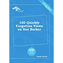 100 Quickly Forgotten Views on Sue Barker