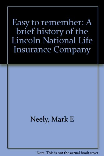 Easy To Remember  A Brief History Of The Lincoln National Life Insurance Company