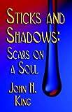 Sticks and Shadows, John H. King, 1591134730