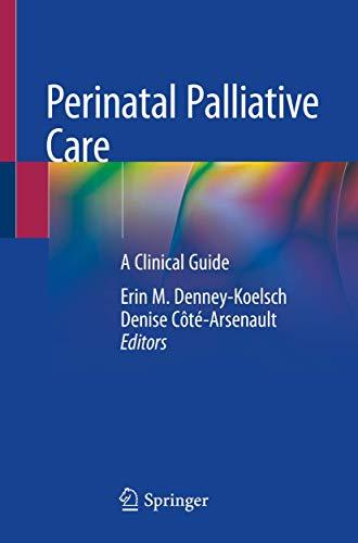 Perinatal Palliative Care: A Clinical Guide