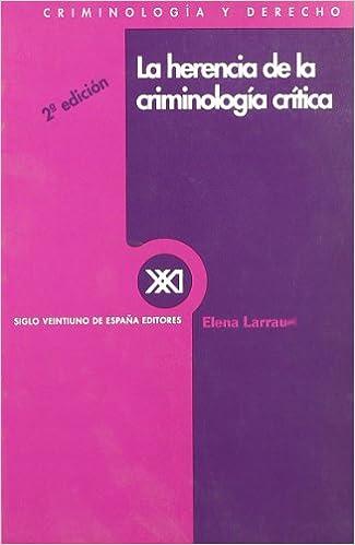 La herencia de la criminología crítica (Criminología y