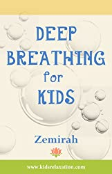 Deep Breathing for Kids (Kids' Relaxation Book 1) (English Edition)