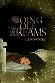 Going Off Dreams by [Nowinsky, K.]
