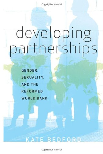 Read Online Developing Partnerships: Gender, Sexuality, and the Reformed World Bank PDF