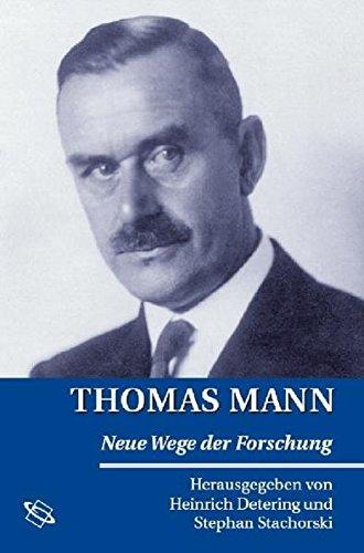 Thomas Mann. Neue Wege der Forschung