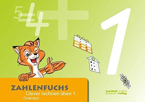 Zahlenfuchs 1 (Ausgabe Österreich): Clever rechnen üben (BNR 150.810)