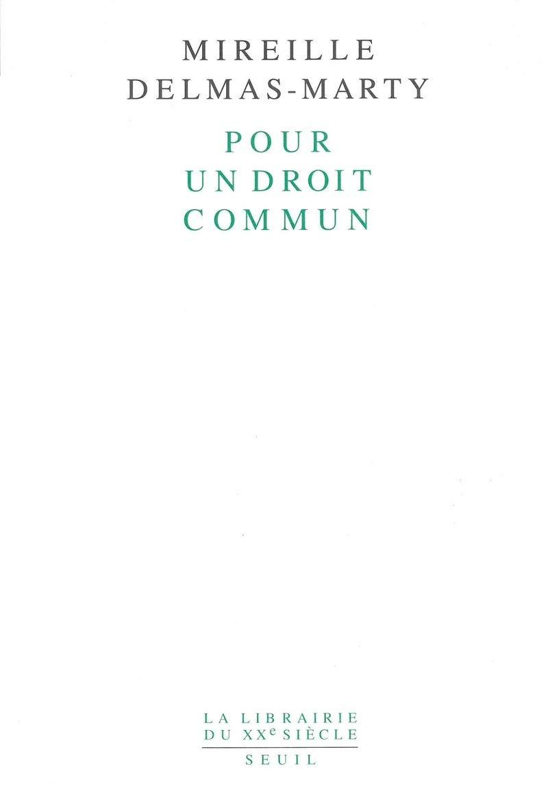 Pour Un Droit Commun La Librairie Du Xxe Siecle French Edition Delmas Marty Mireille 9782020181587 Amazon Com Books