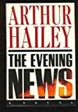 The Evening News, Arthur Hailey, 0385414056