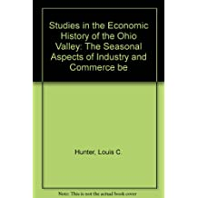 Studies in the Economic History of the Ohio Valley: The Seasonal Aspects of Industry and Commerce be