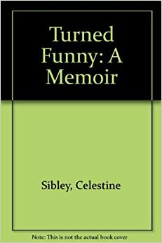 Book Turned Funny: A Memoir by Celestine Sibley (1988-09-03)