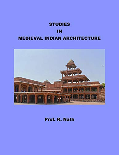 Studies in Medieval Indian Architecture -