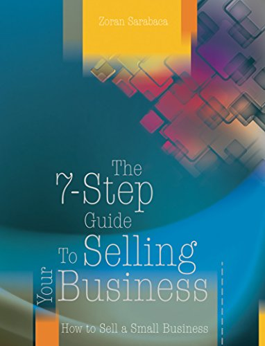 How To Sell A Small Business  The 7 Step Guide To Selling Your Buisness