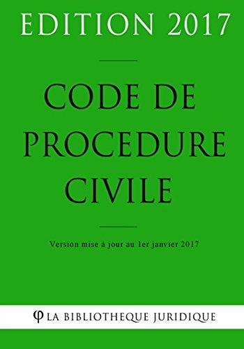 Code de procédure civile - Edition 2017: Version mise à jour au 1er janvier 2017 (French Edition) ebook