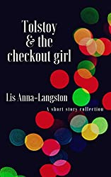 Tolstoy & the Checkout Girl