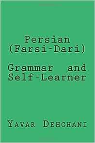Persian (Farsi-Dari) Grammar and Self-Learner: Dr Yavar
