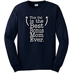 Unique Gifts fro Mom Funny Mom Gifts Mother Day Gift This Gal is the Best Bonus Mom Ever Long Sleeve T-Shirt 3XL Navy