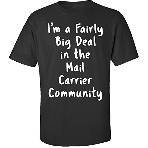 Carrier Sierra (Sierra Goods Mail Carrier Big Deal Sarcastic Funny Saying Office Gift - Adult Shirt S Black)