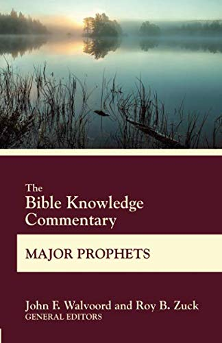 Bible Knowledge Commentary Major Prophets (BK Commentary) (Bible Verses On The Gift Of Prophecy)